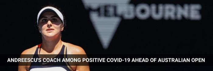 andreescu-coach-among-positive-covid-19-ahead-of-australian-open
