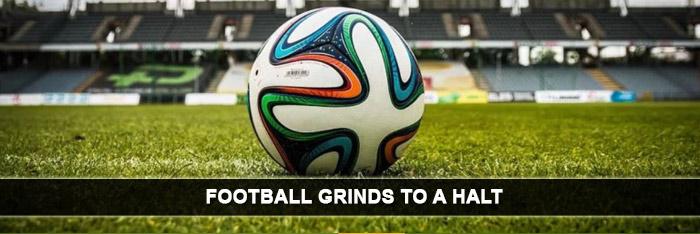 football-grinds-to-a-halt