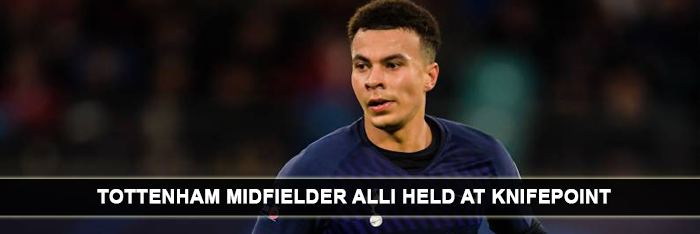 hotspurs-dele-alli-held-at-knife-point